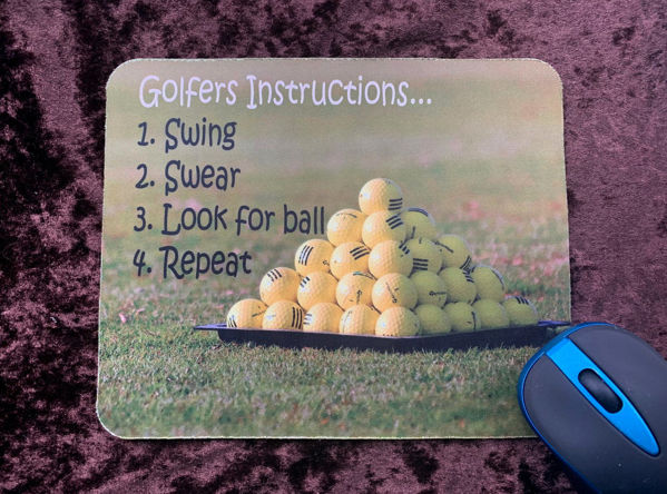 Picture of Golfer's instructions - Swing, swear, look for ball, repeat    - MOUSE MAT