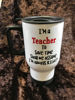 Picture of I'm a Teacher, to save time shall we assume I'm always RIGHT!  - metal travel mug