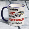 Picture of I hate being SEXY but I'm a Police Officer so I can't help it  - CERAMIC MUG