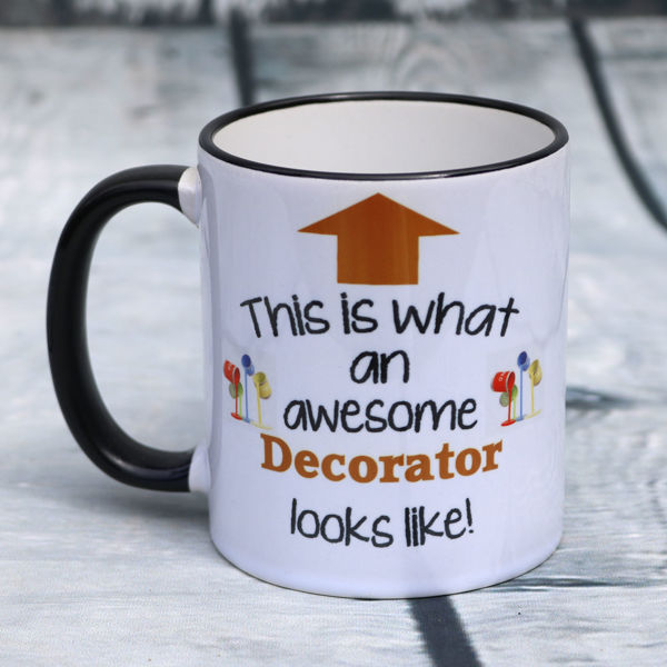 Picture of This is what an awesome Decorator looks like - CERAMIC MUG