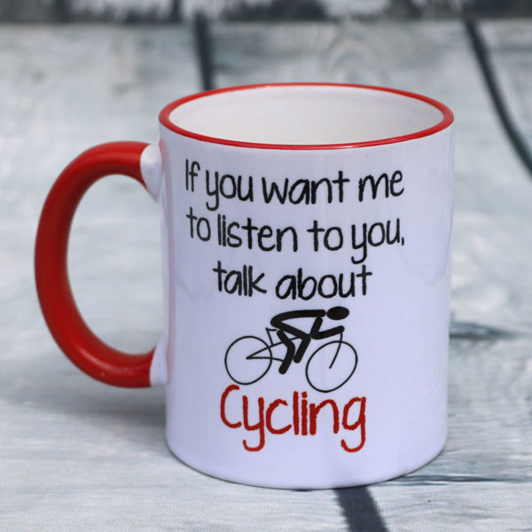 Picture of If you want me to listen to you, talk about Cycling - CERAMIC MUG