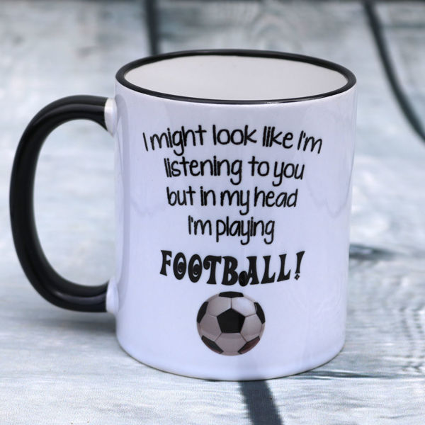 Picture of I might look like I'm listening to you, but in my head, I'm playing football    - CERAMIC MUG