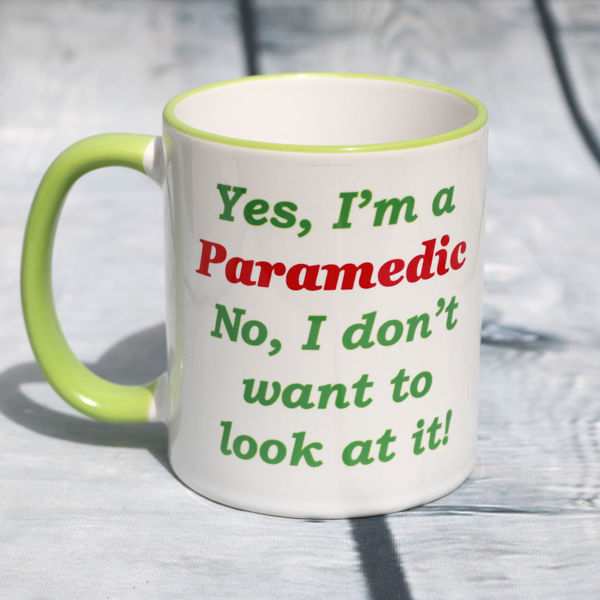 Picture of Yes, I'm a Paramedic No, I don't want to look at it!  - CERAMIC MUG