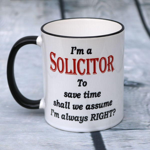 Picture of I'm a Solicitor, to save time shall we assume I'm always RIGHT!  - CERAMIC MUG