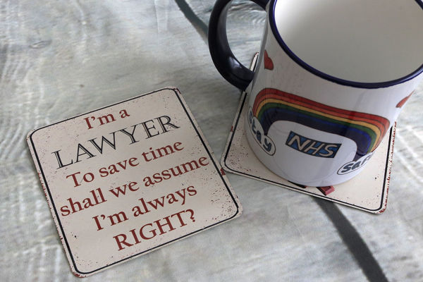 Picture of I'm a Lawyer, to save time shall we assume I'm always RIGHT! - Aluminium Drinks Coaster